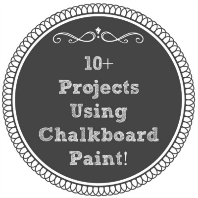 10+ Projects Using Chalkboard Paint!