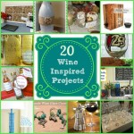 20 Wine Inspired Projects
