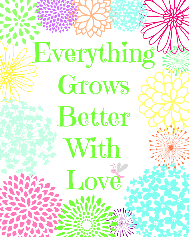 Everything Grows Better With Love (Green) - Free Printable @ www.mom4real.com