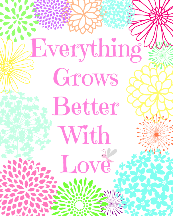 Everything Grows Better With Love (Pink) - Free Printable @ www.mom4real.com