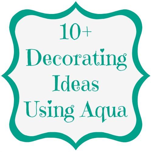 Decorating Ideas Aqua Love Mom 4 Real