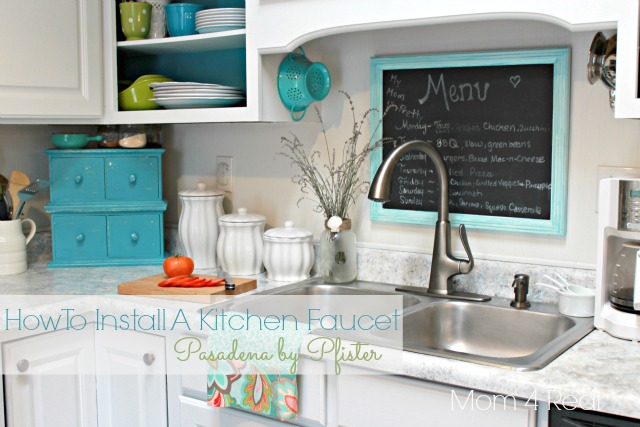 How To Install A Kitchen Faucet and Introducing Pasadena! - Mom 4 Real
