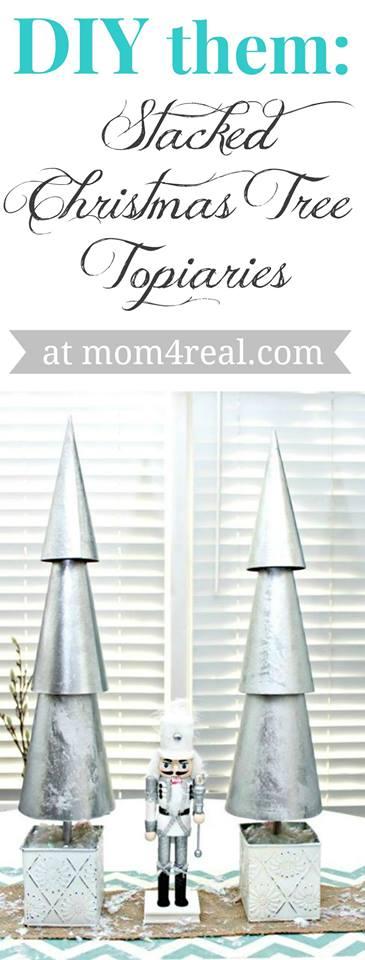 DIY Them - Stacked Christmas Tree Topiaries at mom4real.com