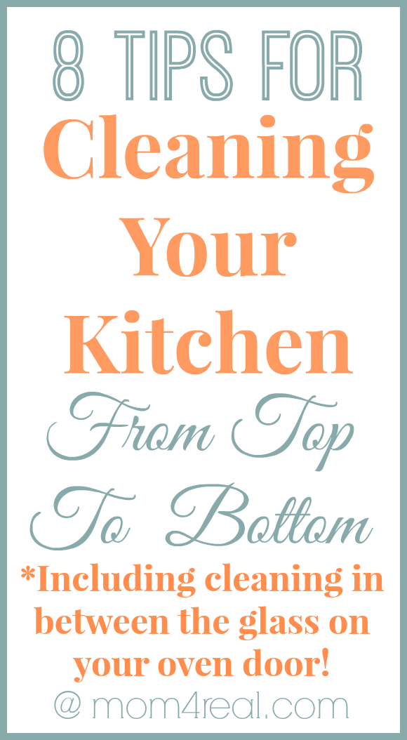 Tips for Cleaning Your Kitchen From Top To Bottom - Including cleaning in between the glass on your oven door