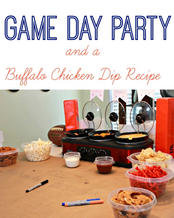 Game Day Party and a Buffalo Chicken Dip Recipe