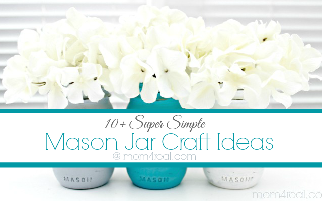 10+ Super Simple Mason Jar Crafts