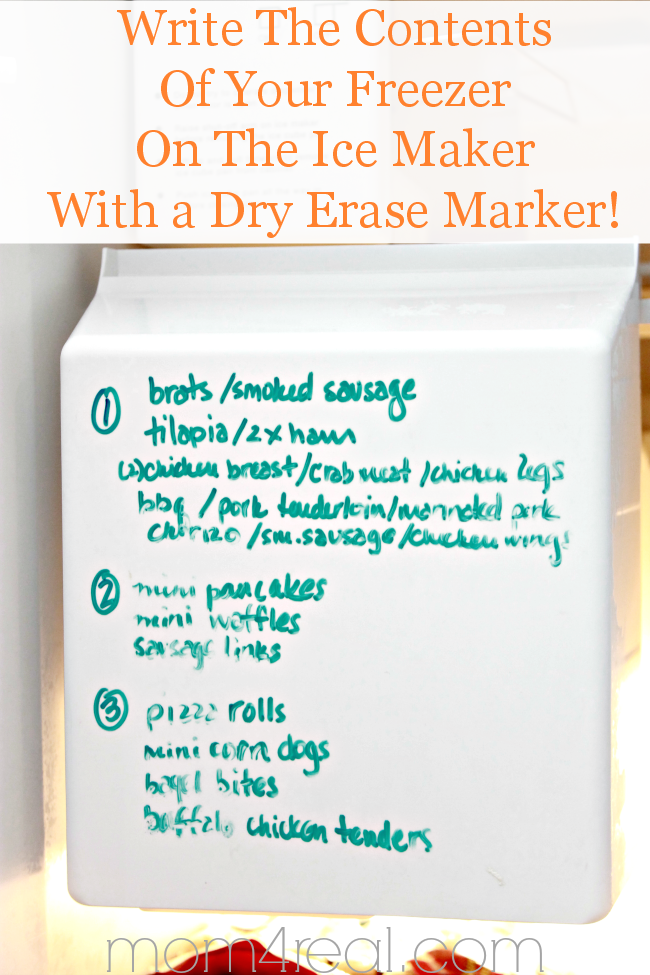 Keep track of the contents in your freezer by writing them on your ice maker with a dry erase marker