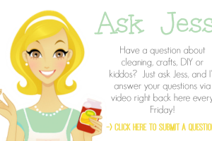 Ask Jess - Have a cleaning question you would like answered - Just ask Jess
