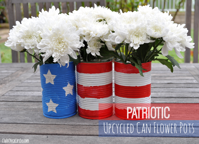 Patriotic Upcycled Can Flower Pots 4th Of July Decorations Mom 4