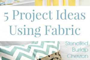 5 Fabric Project Ideas & My Go To Place For Fabric