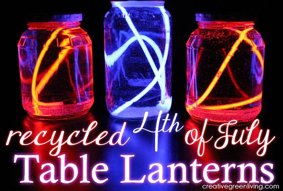 11 - Creative Green Living - July 4th Table Lanterns