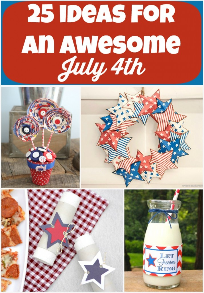 25 Ideas to make July 4th awesome. Love these crafts and decor ideas.