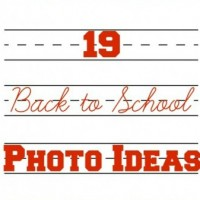 19 Fantastic Back To School Photo Ideas!