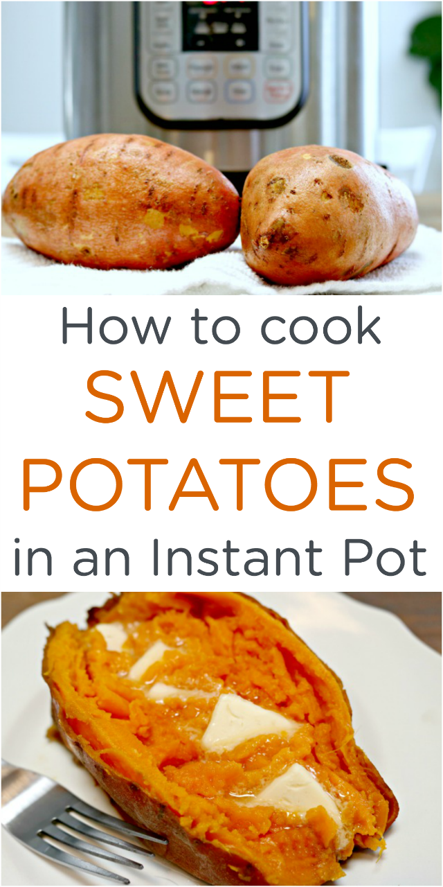 How to cook easy instant pot sweet potatoes for How to make delicious sweet potatoes